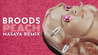 BROODS   Peach (NASAYA Remix)