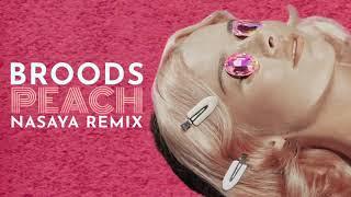 BROODS   Peach (NASAYA Remix)