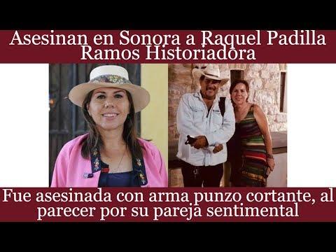 Asesinan en Sonora a Raquel Padilla Ramos Historiadora