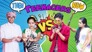 Life Of Teenagers - Then Vs Now | Prashant Sharma Entertainment