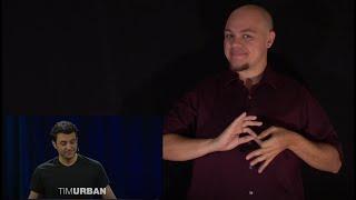 ASL Ted Talks (Episode 19) Inside the mind of a master procrastinator Tim Urban