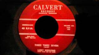 Larry Birdsong - Three Times Seven - Rare Mid 50's RB / Blues