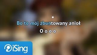 Łobuzy - Zbuntowany Anioł (karaoke iSing)