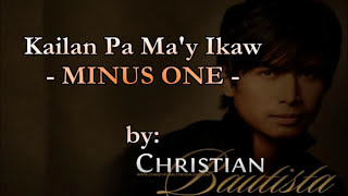 Minus One - Kailan Pa Ma'y Ikaw - Christian Bautista