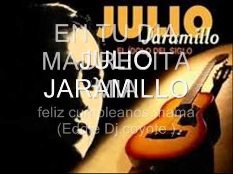 Feliz cumpleaños mama - Julio Jaramillo