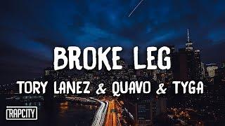 Tory Lanez   Broke Leg Ft. Quavo & Tyga (Lyrics)