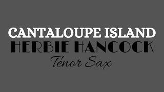 Cantaloupe Island [HERBIE HANCOCK] {tenor sax}