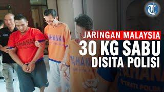 Pengedar Sabu Jaringan Malaysia Dibongkar Polda Jatim, 30 Kg Sabu Disita