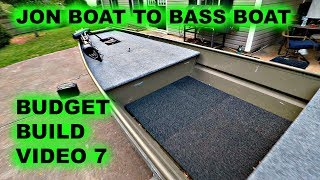 Jon Boat to Bass Boat BUDGET BUILD Video 7