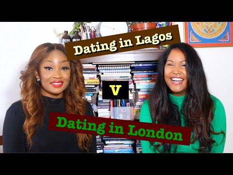 Here's our take on dating across continents! Dating in Lagos - Nigeria versus Dating in London