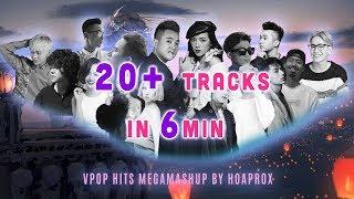 VPOP Hits Megamashup By HOAPROX   20+ Tracks In 6 Min   Mashup Những Bài VPOP Hay Nhất Trong 6 Phút