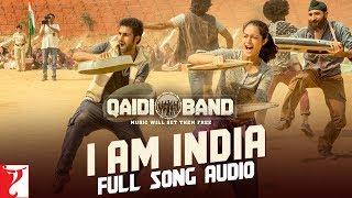 Audio: I am India | Qaidi Band | Arijit Singh | Yashita Sharma | Amit Trivedi
