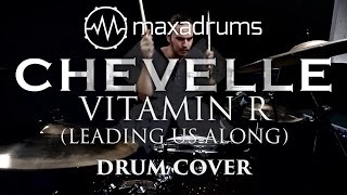 CHEVELLE - VITAMIN R (LEADING US ALONG) - Drum Cover -