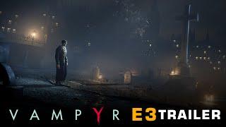 [E3 2016] Vampyr - E3 Trailer