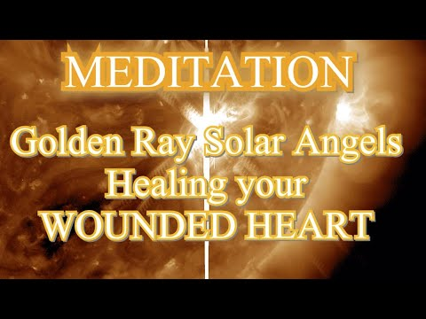Meditation Golden Ray Solar Angels and Your Wounded Hear<br />Let the Solar Angels help to heal your wounded heart.