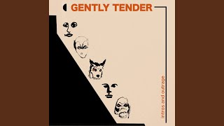 Gently Tender - Intros And Outrage video