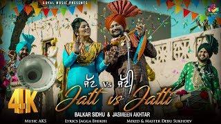 Balkar Sidhu | Jasmeen Akhtar | Jatt vs Jatti |  4K New Punjabi Song 2018