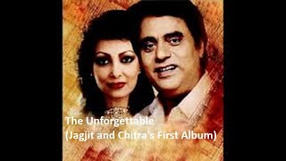 THE UNFORGETTABLE - Jagjit and Chitra's First Album