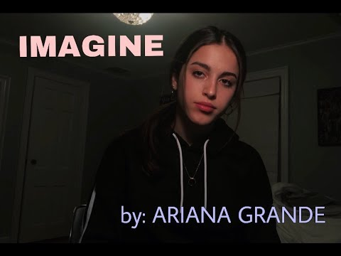 ARIANA GRANDE - Imagine (cover)