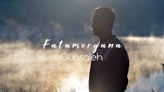 Download lagu Gunsaleh Fatamorgana Mp3