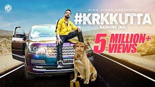 [Official Video] #krkkutta || Barking Dog || Mika Singh