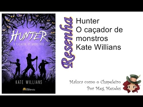 RESENHA | Hunter: o caçador de monstros - Kate Willians