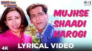 Mujhse Shaadi Karogi Lyrical - Dulhan Hum Le Jayenge | Salman Khan, Karisma | Alka Yagnik, Kumar