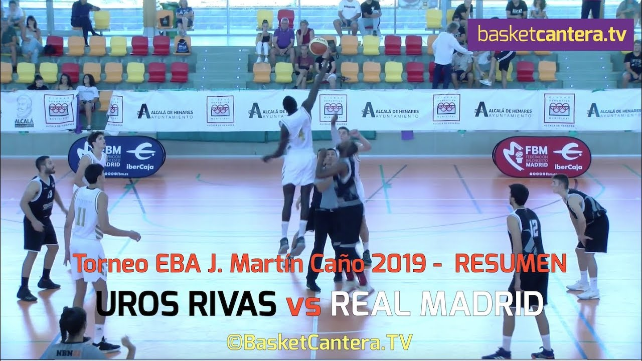 EBA - UROS RIVAS vs. REAL MADRID (Resumen) - Torneo J. Martín Caño 2019 (BasketCantera.TV)