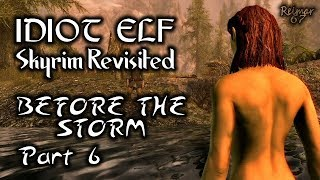 Skyrim Revisited - 014 - Before the Storm - Part 6
