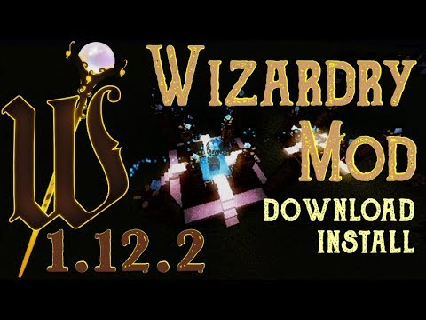 WIZARDRY MOD 1.12.2 minecraft - how to download and install Wizardry 1.12.2 (with forge)