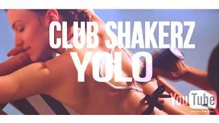 Club ShakerZ - YOLO