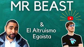 MR BEAST & EL ALTRUISMO EGOISTA