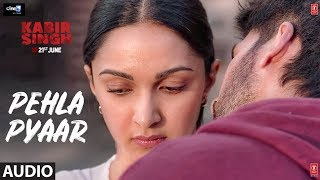 Full Audio: Pehla Pyaar | Kabir Singh | Shahid Kapoor, Kiara Advani | Armaan Malik | Vishal Mishra