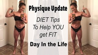 Diet Tips To Help You Get Fit & Day In The Life