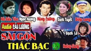 Sài Gòn Thác Bạc - Cải Lương MP3 Hay - Thu An, Ngọc Hương, Hùng Cường, Bạch Tuyết