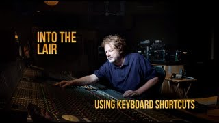 Tutorial: Keyboard Shortcuts You Need To Know – Into The Lair #78