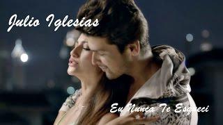Julio Iglesias 💘 Eu Nunca Te Esqueci