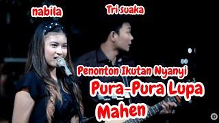 Download lagu Mahen Pura Pura Lupa Nabila Maharani Ft Suaka Mp3