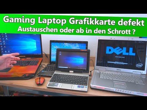 Gaming Laptop Grafikkarte defekt - Austauschen oder ab in den Schrott ?