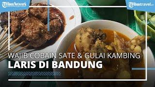 Wajib Cobain Sate dan Gulai Kambing Super Laris di Bandung, Salah Satu Kuliner 'Hidden Gem'