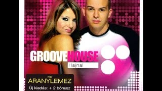 Groovehouse - Hajnal (Extended Mix)