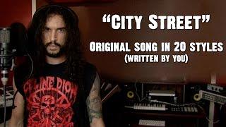 City Street - Ten Second Songs   Original Song In 20 Styles (Written By You)