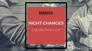 One Direction- Night Changes (EMP remix)