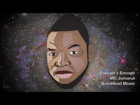 BASSHEAD TV: MC JumanJi - Enough's Enough