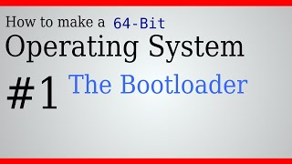 Creating Our First Boot Loader | Make a 64 bit OS From Scratch!! | Part 1