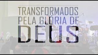 Transformados Pela Glória de Deus
