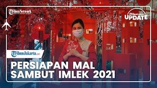 TRIBUN TRAVEL UPDATE: Persiapan Mal Senayan City Sambut Tahun Baru Imlek 2021