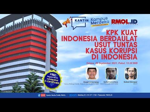 KPK kuat, Indonesia Berdaulat, usut tuntas kasus korupsi di Indonesia