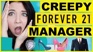 The Creepy Forever 21 Manager