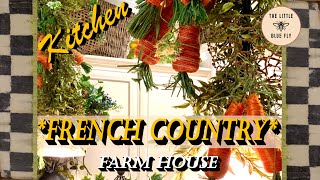 *New* Farmhouse French Country Kitchen🐓 | #StayHome #WithMe